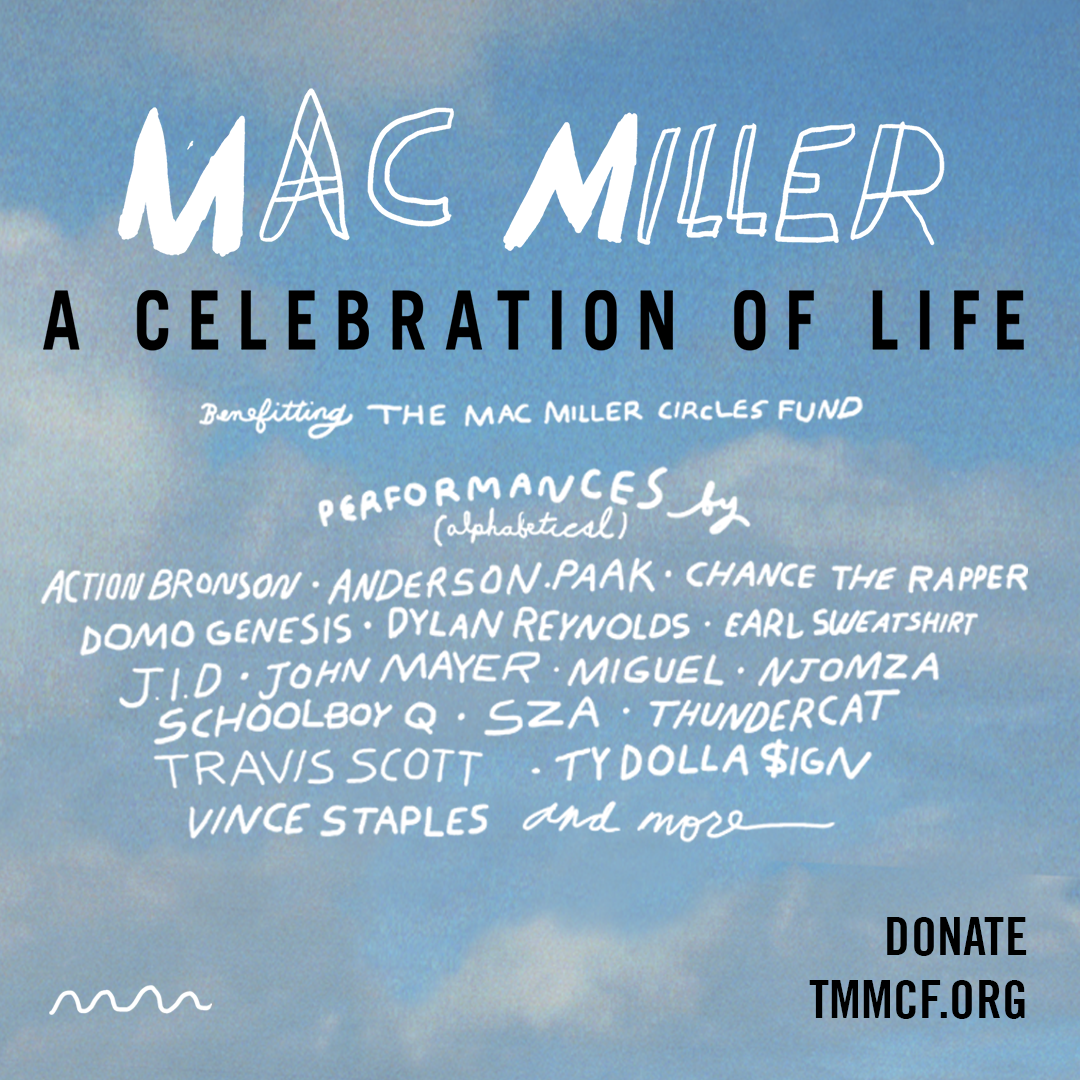 Mac Miller: A Celebration of Life concert was held Oct. 31 in Los Angeles to benefit The Mac Miller Circles Fund.